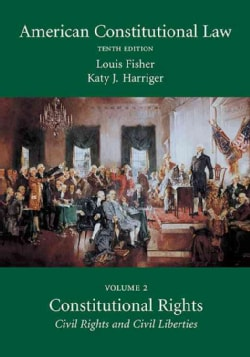 American Constitutional Law: Constitutional Rights: Civil Rights and Civil Liberties (Paperback)