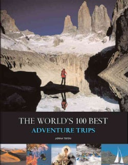 The World's 100 Best Adventure Trips (Paperback)