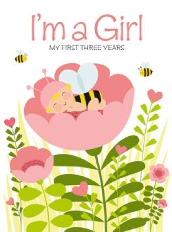 I'm a Girl: My First Three Years (Hardcover)