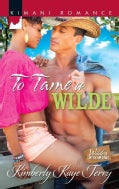 To Tame a Wilde (Paperback)