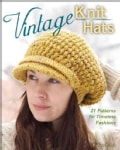 Vintage Knit Hats: 21 Patterns for Timeless Fashions (Paperback)