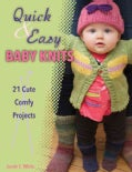 Quick & Easy Baby Knits: 21 Cute, Comfy Projects (Paperback)