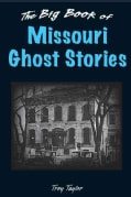 The Big Book of Missouri Ghost Stories (Hardcover)