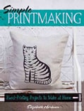 Simple Printmaking: Hand-Printing Projects to Make at Home (Paperback)