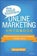 The Small Business Online Marketing Handbook: Converting Online Conversations to Offline Sales (Hardcover)