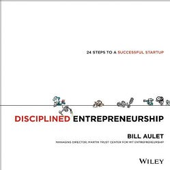 Disciplined Entrepreneurship: 24 Steps to a Successful Startup (Hardcover)