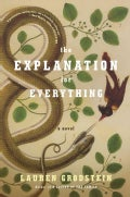 The Explanation for Everything (Hardcover)