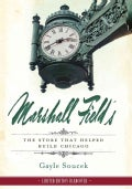 Marshall Field's: The Store That Helped Build Chicago (Hardcover)