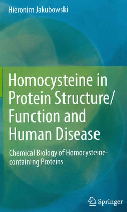 Homocysteine in Protein Structure/Function and Human Disease: Chemical Biology of Homocysteine-containing Proteins (Hardcover)