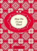 How Do I Love Thee? (Hardcover)