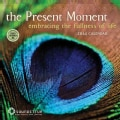 The Present Moment 2014 Calendar: Embracing the Fullness of Life (Calendar)
