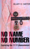 No Name No Number: Exploring the 11:11 Phenomenon (Paperback)