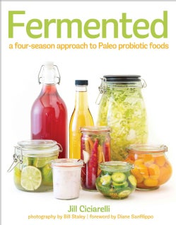 Fermented: A Four-Season Approach to Paleo Probiotic Foods (Paperback)