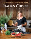 Everyday Paleo Around the World: Italian Cuisine: Authentic Recipes Made Gluten-Free (Paperback)