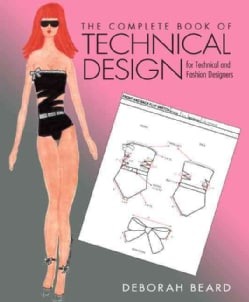 The Complete Book of Technical Design for Technical and Fashion Designers (Paperback)