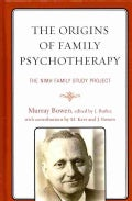 The Origins of Family Psychotherapy: The NIMH Family Study Project (Hardcover)