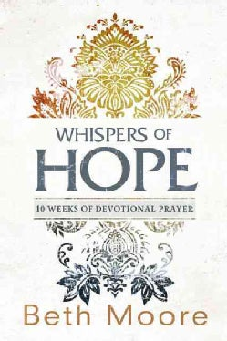 Whispers of Hope: 10 Weeks of Devotional Prayer (Paperback)