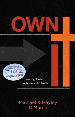Own It: Leaving Behind a Borrowed Faith (Paperback)