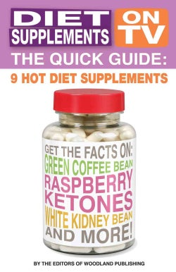 Diet Supplements on TV: The Quick Guide (Paperback)
