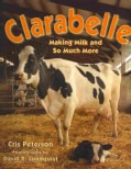 Clarabelle: Making Milk and So Much More (Paperback)