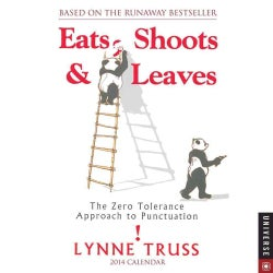 Eats, Shoots & Leaves 2014 Calendar: The Zero Tolerance Approach to Punctuation (Calendar)