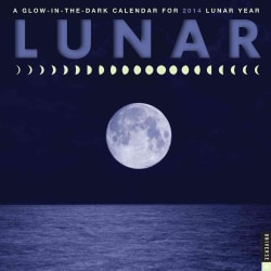 Lunar 2014 Calendar: A Glow-in-the-Dark Calendar for 2014 Lunar Year (Calendar)