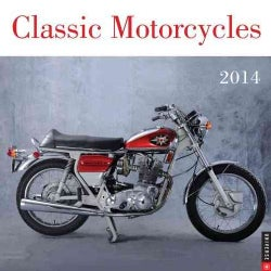 Classic Motorcycles 2014 Calendar (Calendar)