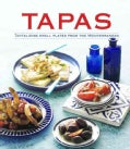 Tapas: Tantalizing Small Plates from the Mediterranean (Hardcover)