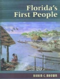 Florida's First People: 12,000 Years of Huam Hitory (Paperback)
