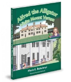 Alfred the Alligator Visits Mount Vernon (Hardcover)