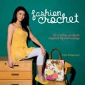Fashion Crochet: 30 Crochet Projects Inspired by the Runway (Hardcover)