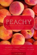 Peachy: A Harvest of Fruity Goodness (Paperback)