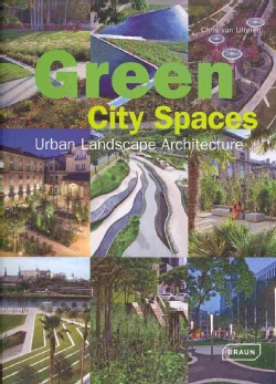 Green City Spaces: Urban Landscape Architecture (Hardcover)