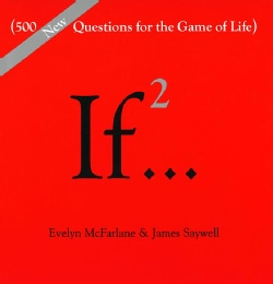 If 2: 500 New Questions for the Game of Life (Hardcover)