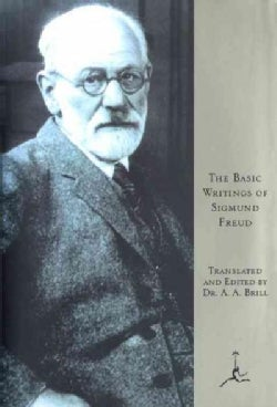 The Basic Writings of Sigmund Freud: Psychopathology of Everyday Life/the Interpretation of Dreams/Three Contribu... (Hardcover)