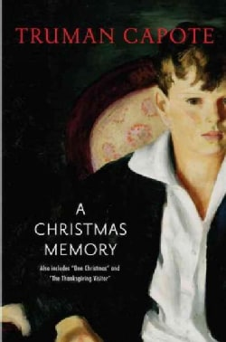 A Christmas Memory / One Christmas / the Thanksgiving Visitor (Hardcover)