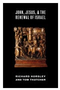 John, Jesus, and the Renewal of Israel (Paperback)