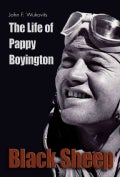 Black Sheep: The Life of Pappy Boyington (Paperback)