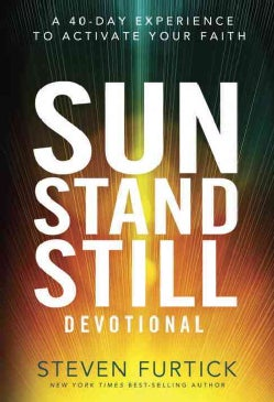 Sun Stand Still Devotional: A 40-Day Experience to Activate Your Faith (Hardcover)