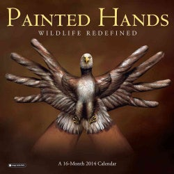 Painted Hands Wildlife Redefined 2014 Calendar (Calendar)