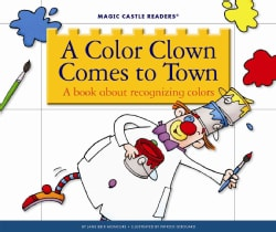 A Color Clown Comes to Town: A Book About Recognizing Colors (Hardcover)