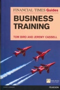 The Financial Times Guide to Business Training (Paperback)