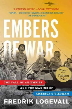 Embers of War: The Fall of an Empire and the Making of America's Vietnam (Paperback)