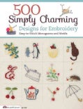 500 Simply Charming Designs for Embroidery: Easy-to-Stitch Monograms and Motifs (Paperback)