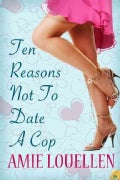 Ten Reasons Not to Date a Cop (Paperback)