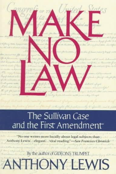Make No Law: The Sullivan Case and the First Amendment (Paperback)
