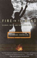 Fire in the Mind: Science, Faith, and the Search for Order (Paperback)