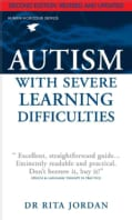 Autism With Severe Learning Difficulties: A Guide for Parents and Professionals (Paperback)