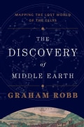 The Discovery of Middle Earth: Mapping the Lost World of the Celts (Hardcover)