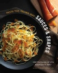 Sauces and Shapes: Pasta the Italian Way (Hardcover)